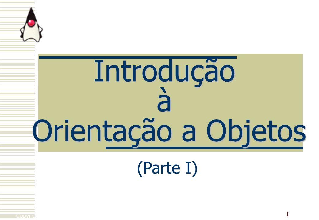 2 Tópicos da Primeira Aula O que é OO.Paradigma de OO Por que usar OO.