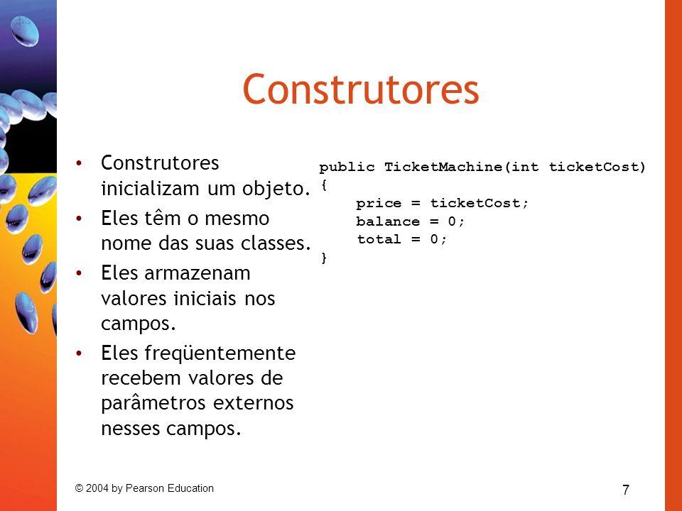 18 © 2004 by Pearson Education Variáveis locais Campos são um tipo de variável.