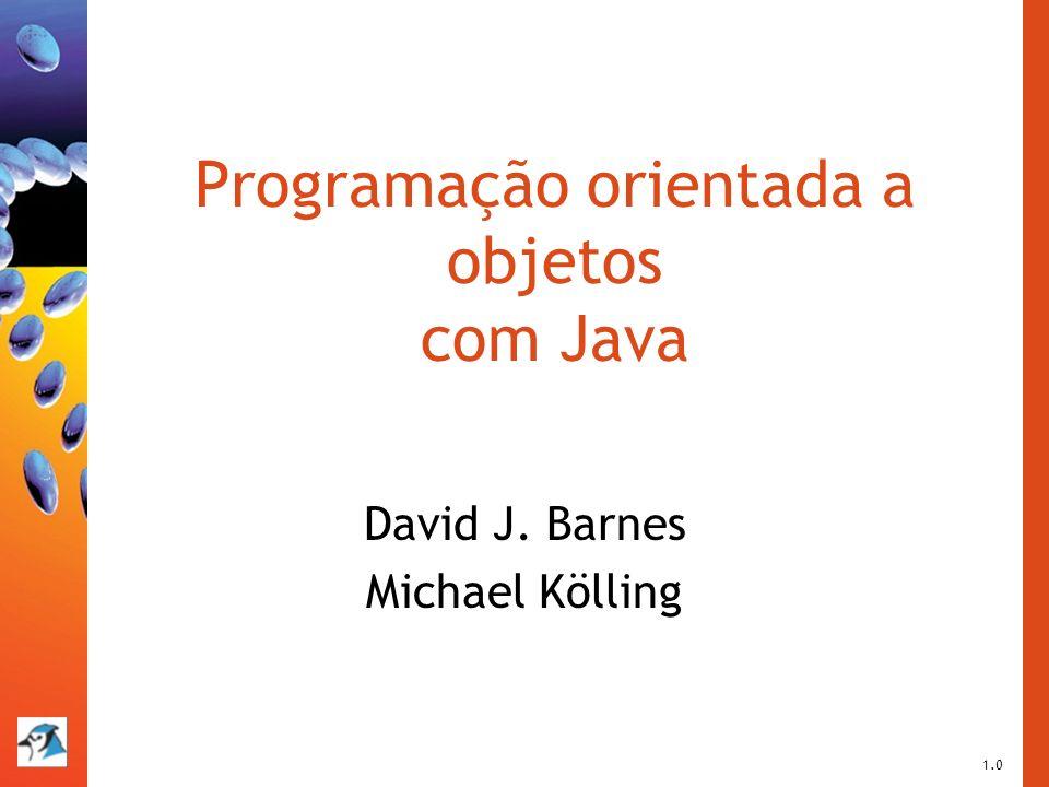 Programação orientada a objetos com Java David J. Barnes Michael Kölling 1.0