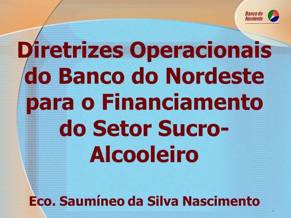 1 Diretrizes Operacionais do Banco do Nordeste para o Financiamento do Setor Sucro- Alcooleiro Eco.