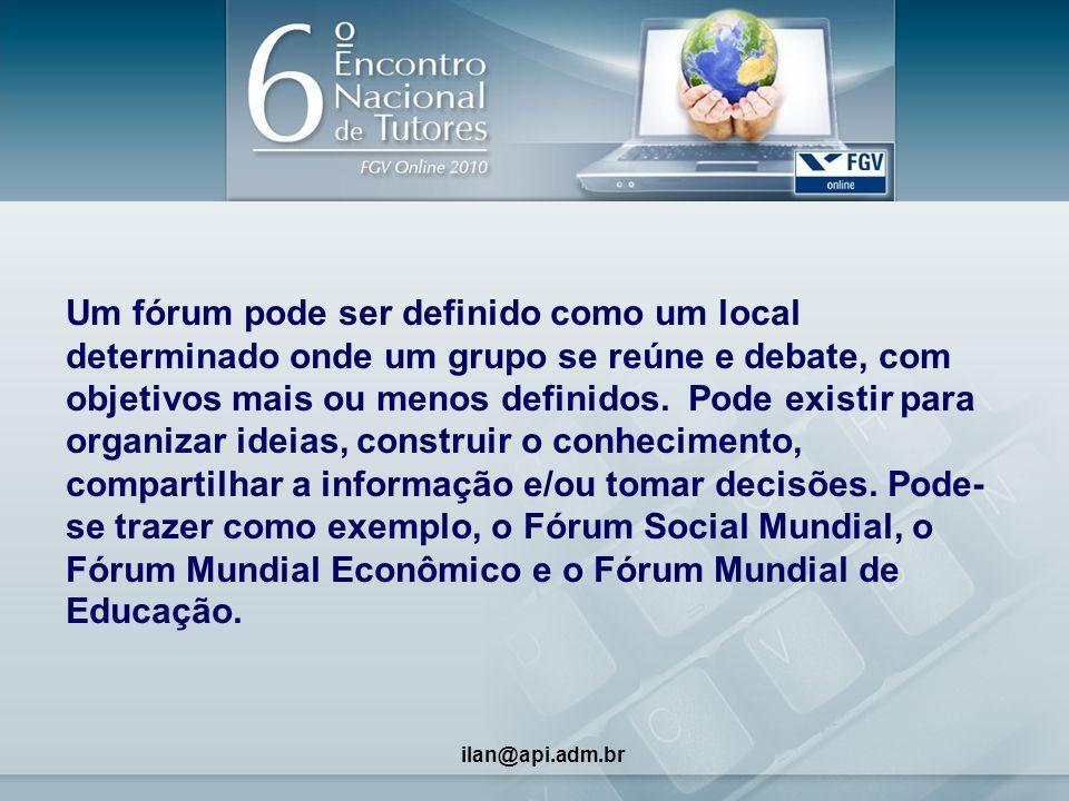2 Um fórum pode ser definido como um local determinado onde um grupo se reúne e debate, com objetivos mais ou menos definidos.