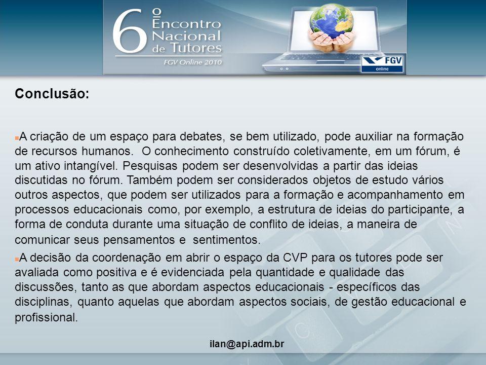 9 Conclusão: n A criação de um espaço para debates, se bem utilizado, pode auxiliar na formação de recursos humanos.