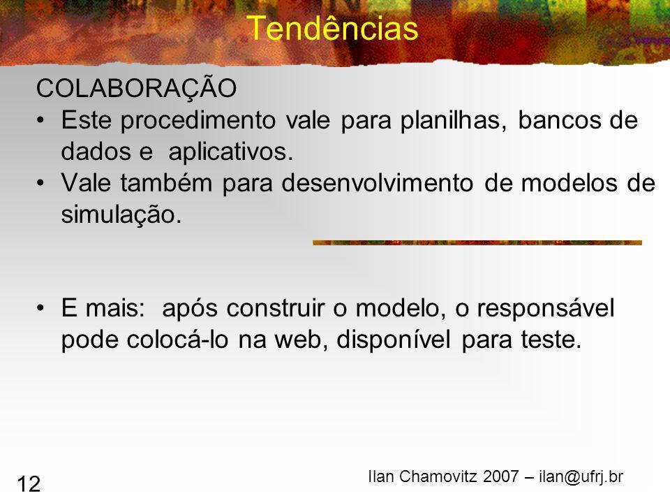 12 Tendências COLABORAÇÃO Este procedimento vale para planilhas, bancos de dados e aplicativos.