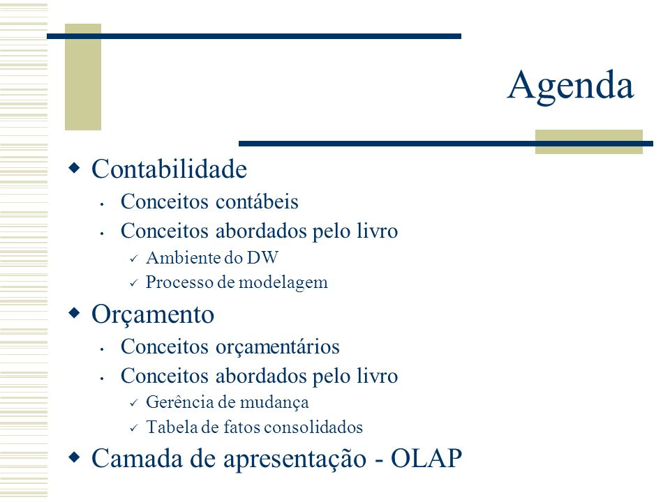 Data Warehouse Toolkit Modelagem Instantâneo Periódico do LR