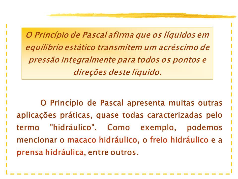 Ao analisar os sistemas hidráulicos existentes em uma oficina mecânica, constatamos na prática a aplicabilidade do Princípio de Pascal.
