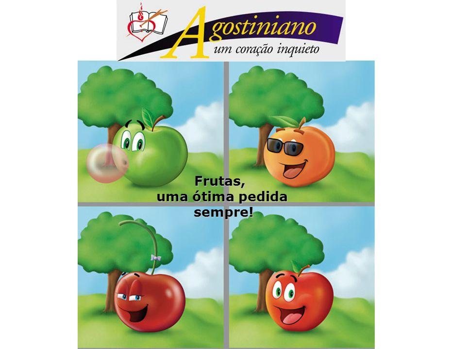 Frutas, uma ótima pedida sempre! sempre!
