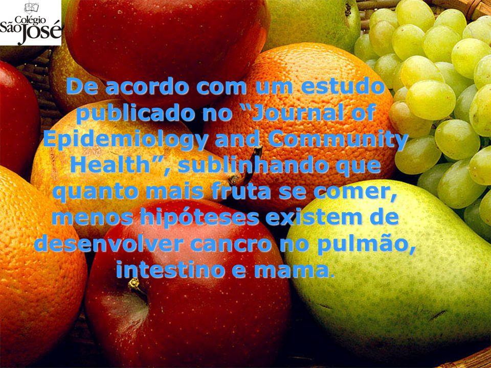De acordo com um estudo publicado no Journal of Epidemiology and Community Health, sublinhando que quanto mais fruta se comer, menos hipóteses existem de desenvolver cancro no pulmão, intestino e mama.