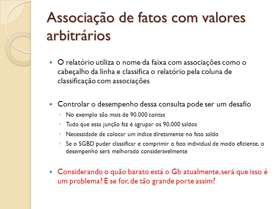 Associação de fatos com valores arbitrários O relatório utiliza o nome da faixa com associações como o cabeçalho da linha e classifica o relatório pel