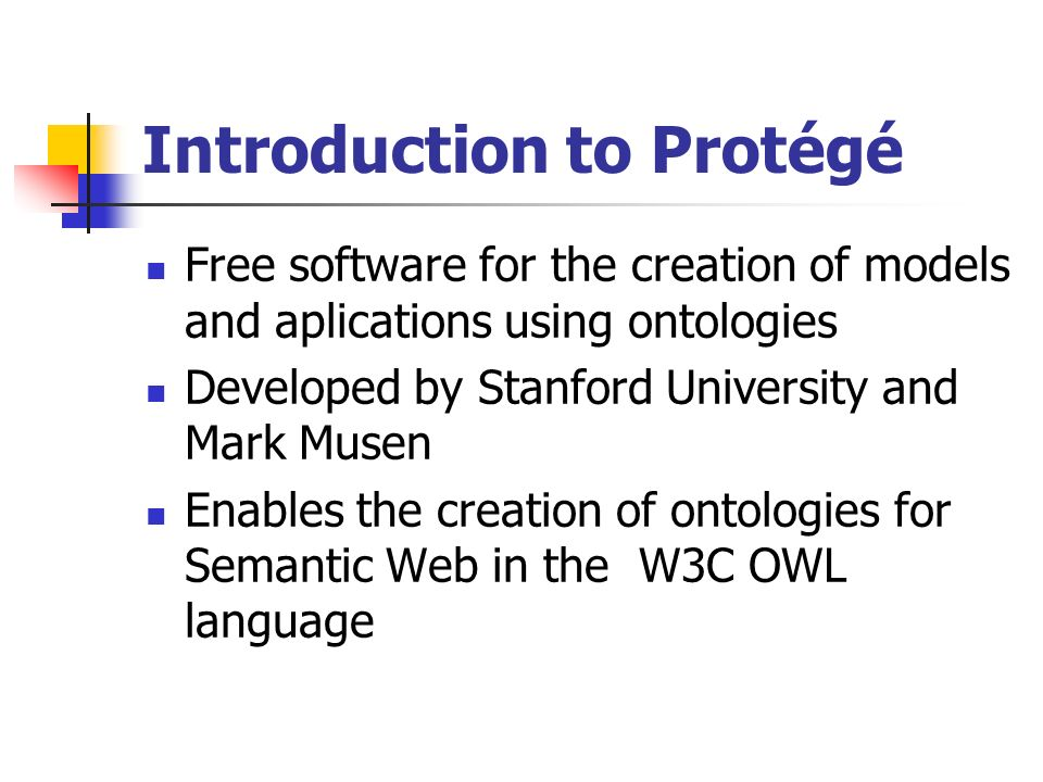 Searching the code Protégé architecture, documentation and code repositories http://protege.stanford.edu/ http://protege.stanford.edu/ Problems with compatibility of versions Protégé 3.2, Protégé 3.4 e Protégé 4.0