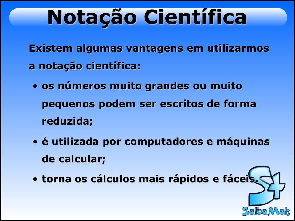 Um número estará em notação científica quando estiver escrito no seguinte formato: x.