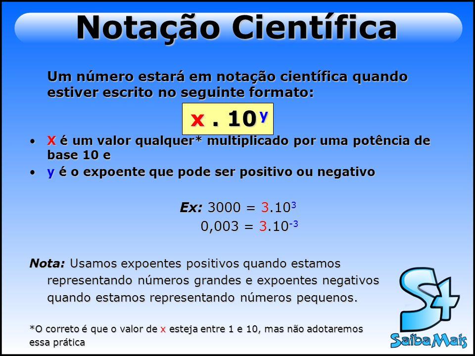 Exemplos de valores escritos em notação científica Velocidade da luz no vácuo: 3.