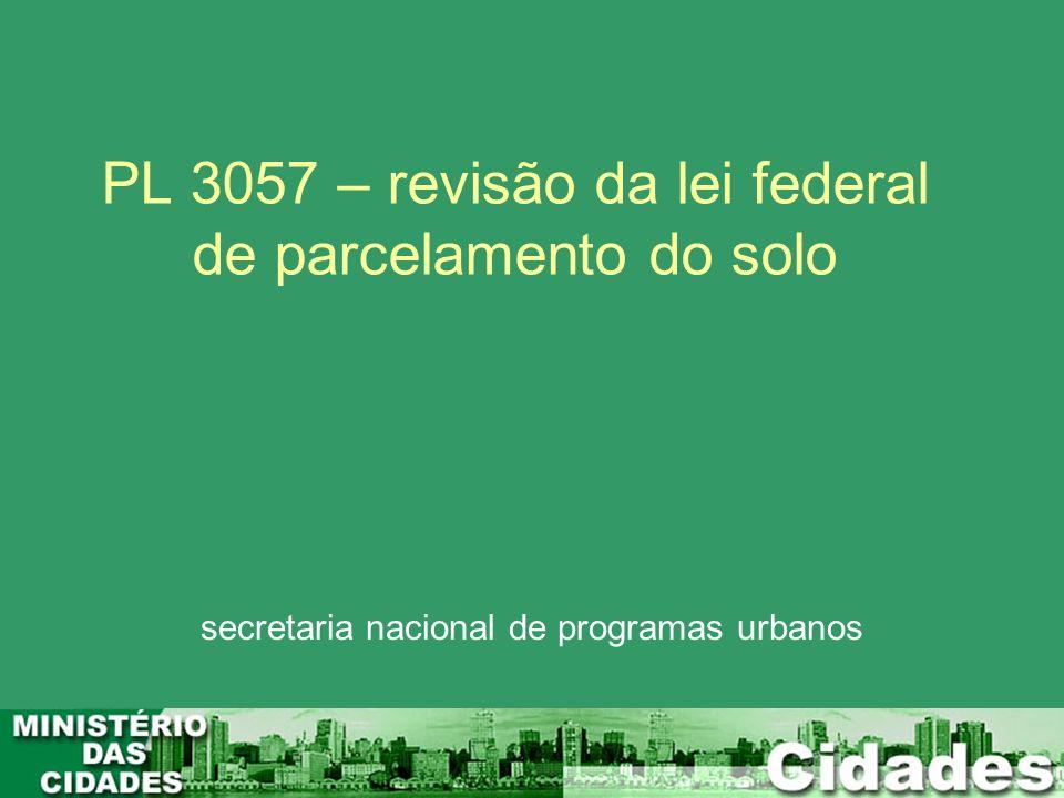 PL 3057 – revisão da lei federal de parcelamento do solo secretaria nacional de programas urbanos