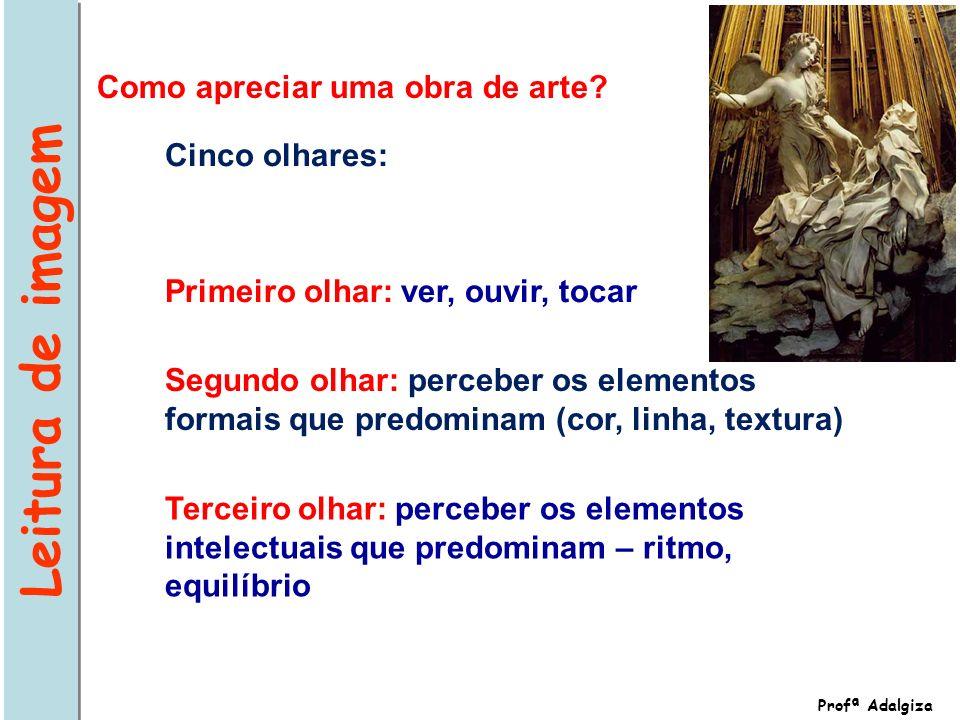 Leitura de imagem Profª Adalgiza Como apreciar uma obra de arte.
