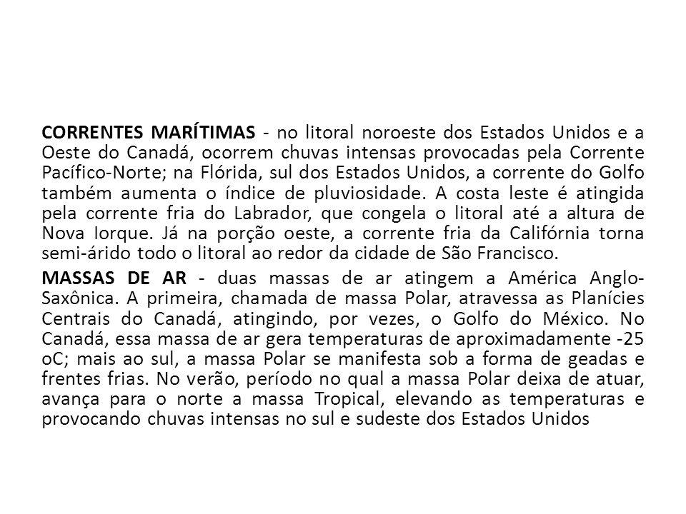 CORRENTES MARÍTIMAS - no litoral noroeste dos Estados Unidos e a Oeste do Canadá, ocorrem chuvas intensas provocadas pela Corrente Pacífico-Norte; na