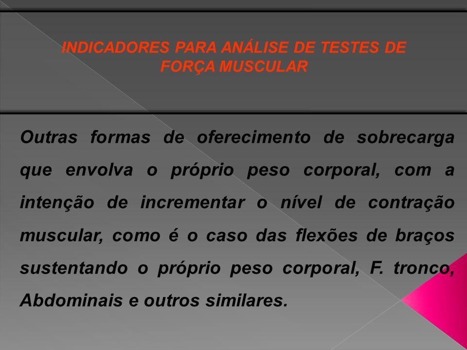 Ao utilizar testes motores com pesos adicionais como sobrecarga (halteres), sugere-se o estabelecimento de cargas que possam levar o avaliado a completar entre 12 e 15 repetições.