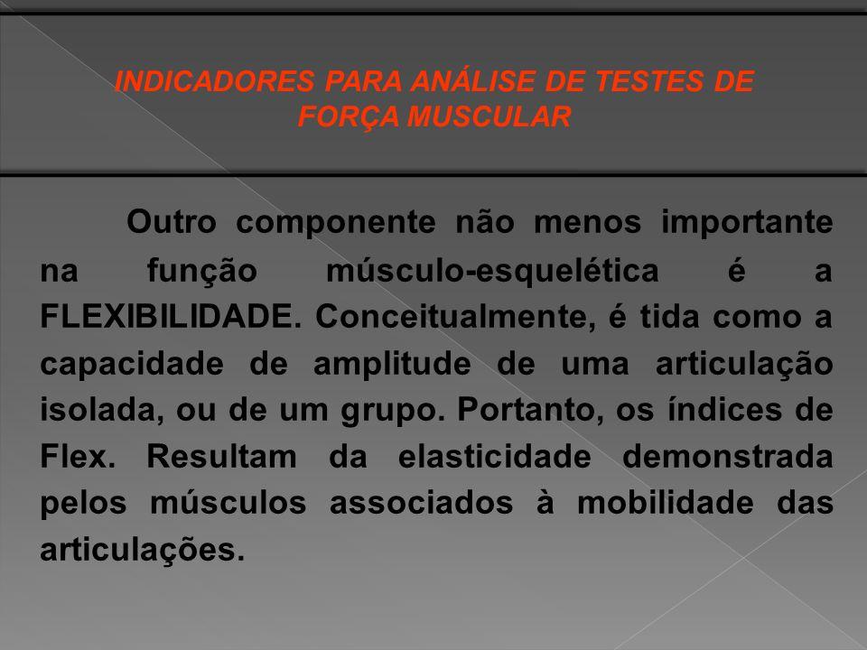 Outro componente não menos importante na função músculo-esquelética é a FLEXIBILIDADE. Conceitualmente, é tida como a capacidade de amplitude de uma a