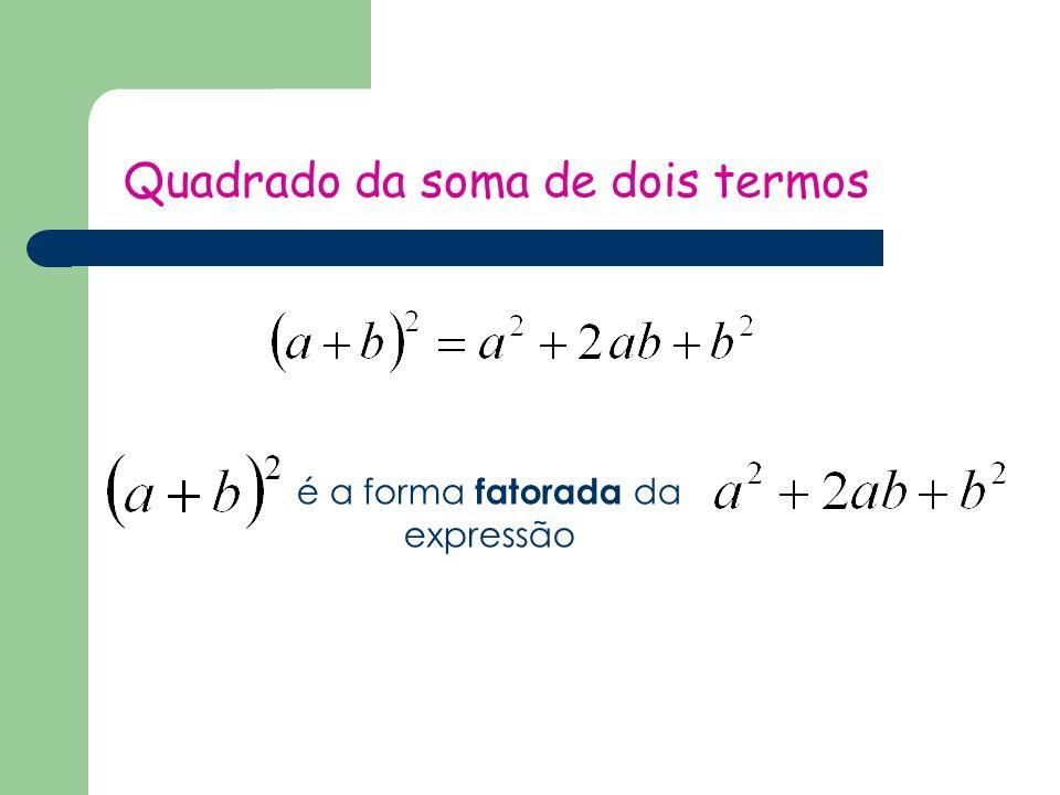 Quadrado da soma de dois termos é a forma fatorada da expressão