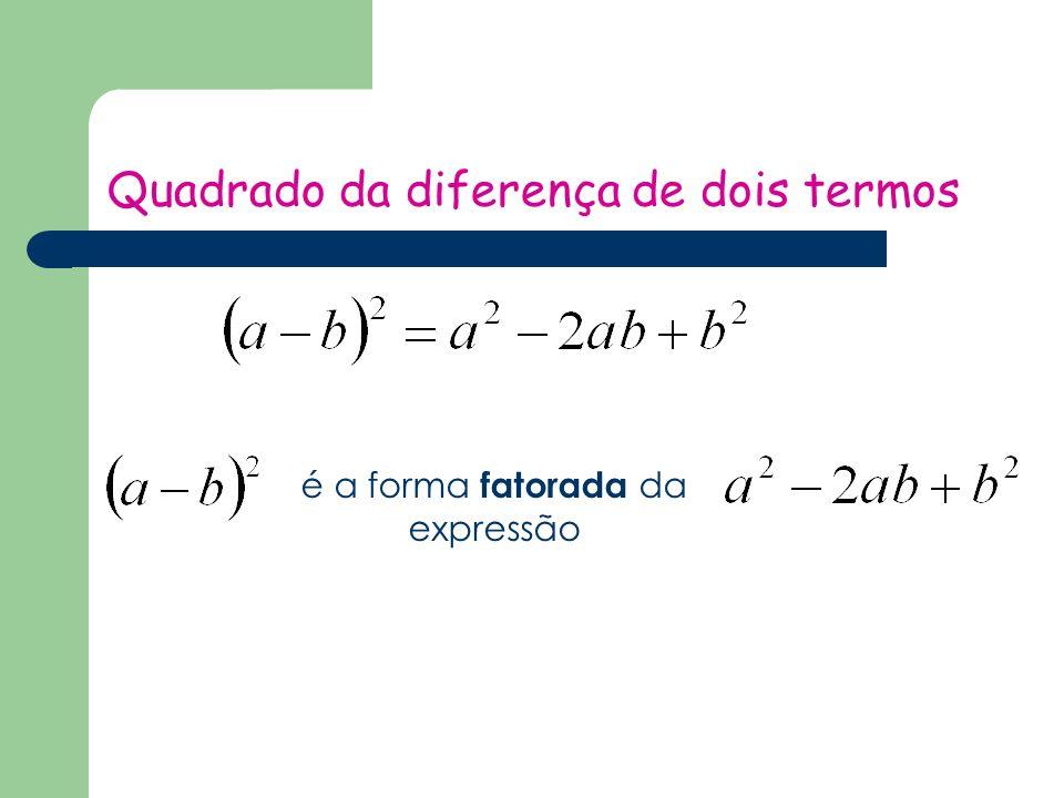 Quadrado da diferença de dois termos é a forma fatorada da expressão