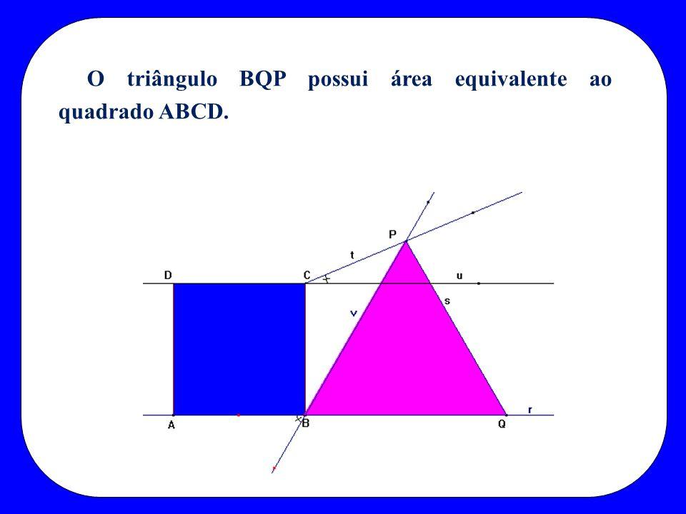 O triângulo BQP possui área equivalente ao quadrado ABCD.