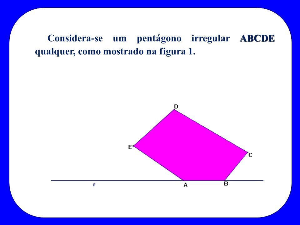 ABCDE Considera-se um pentágono irregular ABCDE qualquer, como mostrado na figura 1.