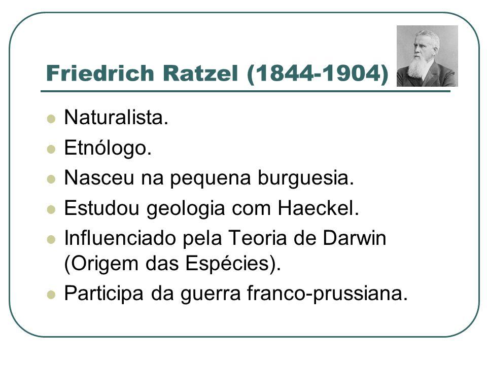 Friedrich Ratzel (1844-1904) Publica artigos em jornais ( Kolnisch Zeitung).