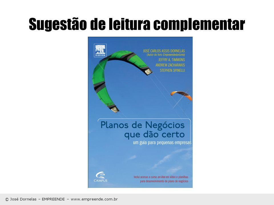 © José Dornelas – EMPREENDE – www.empreende.com.br Sugestão de leitura complementar