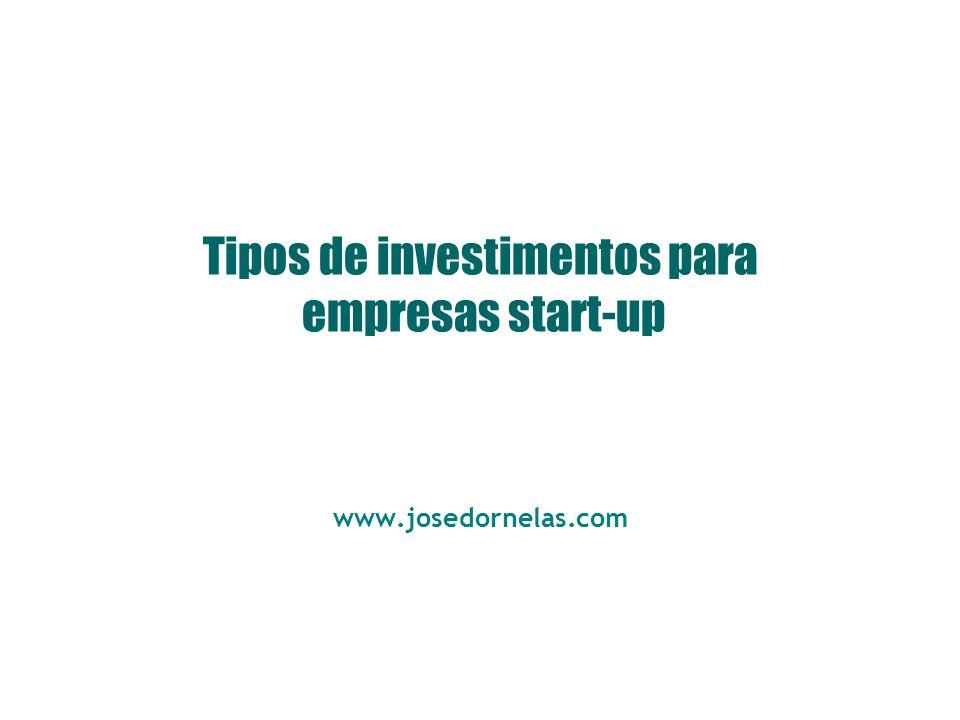 © www.josedornelas.com Empresas de Venture Capital O funding das empresas de capital de risco é levantado a partir da participação de fundos de pensão, grandes corporações, investidores privados, universidades e investidores estrangeiros.