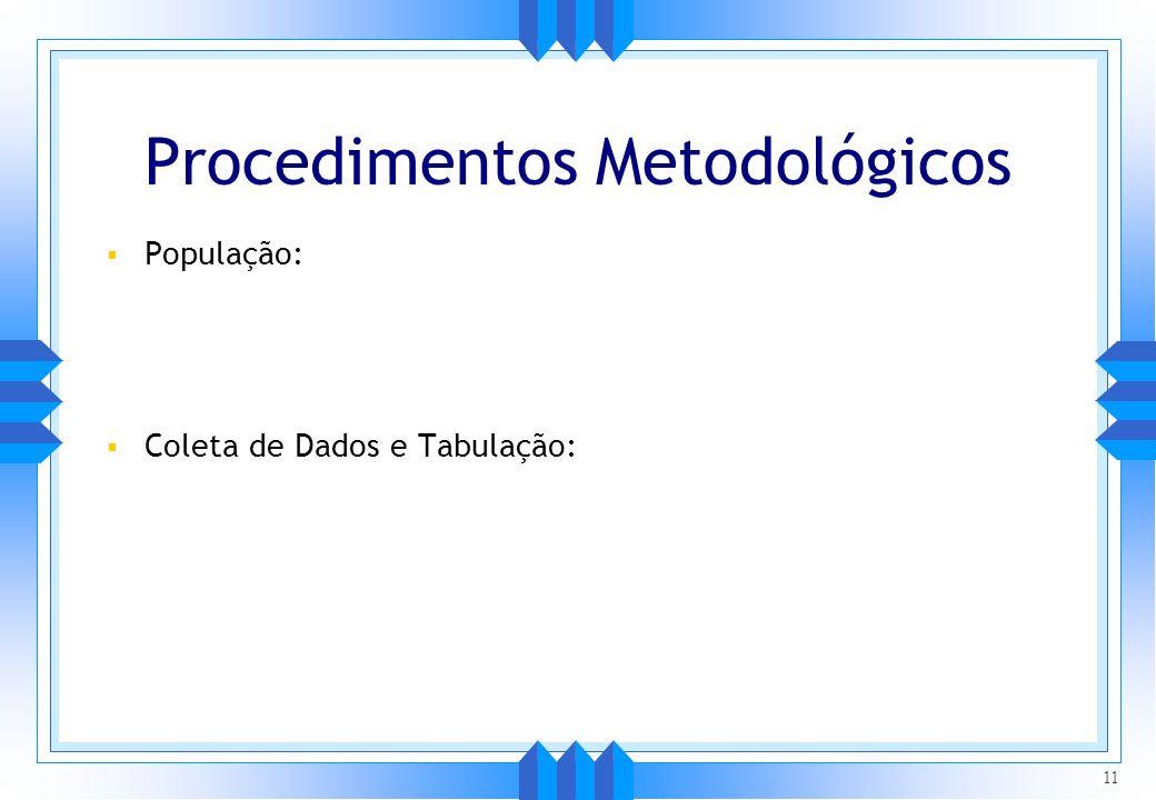 População: Coleta de Dados e Tabulação: 11 Procedimentos Metodológicos