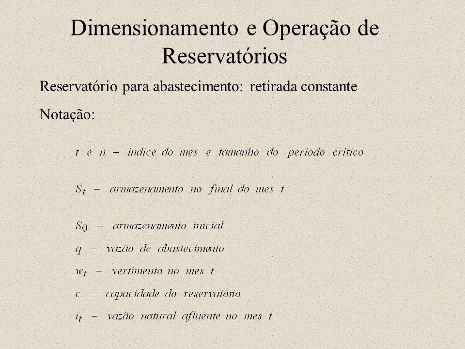Dimensionamento e Operação de Reservatórios Reservatório para abastecimento: retirada constante Notação: