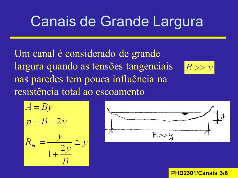 PHD2301/Canais 3/6 Canais de Grande Largura Um canal é considerado de grande largura quando as tensões tangenciais nas paredes tem pouca influência na