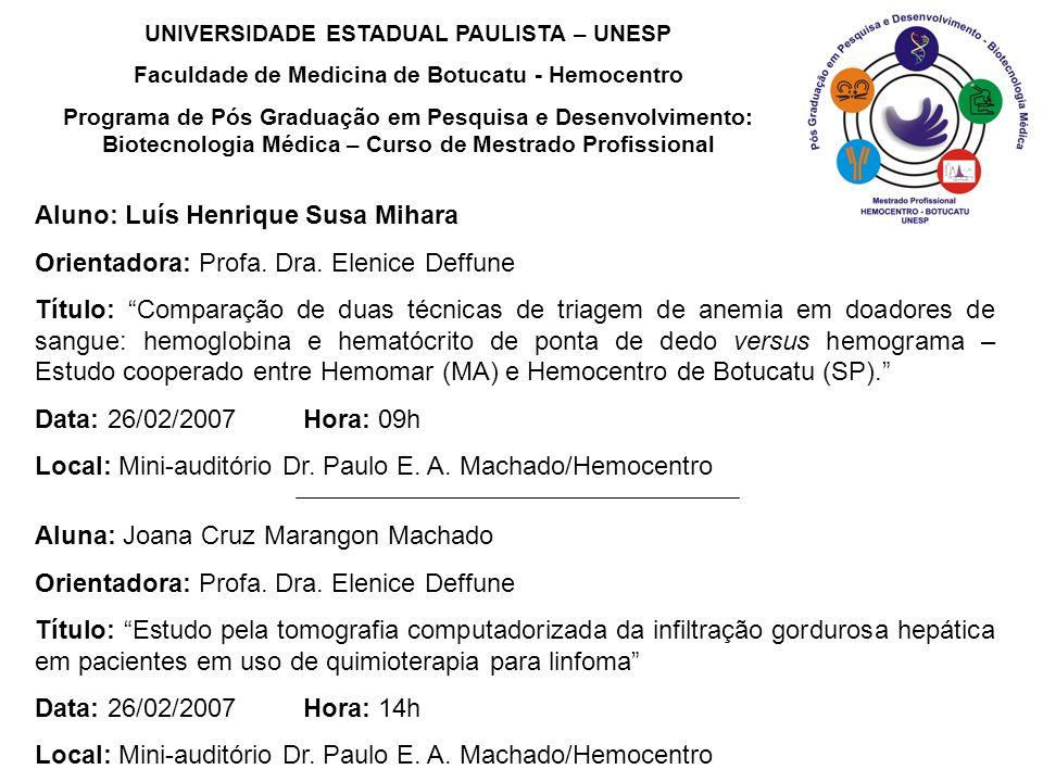 Aluno: Luís Henrique Susa Mihara Orientadora: Profa. Dra. Elenice Deffune Título: Comparação de duas técnicas de triagem de anemia em doadores de sang