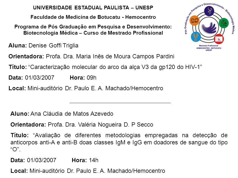 Aluna: Denise Goffi Triglia Orientadora: Profa. Dra. Maria Inês de Moura Campos Pardini Título: Caracterização molecular do arco da alça V3 da gp120 d