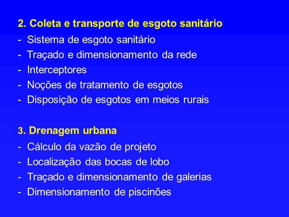 2. Coleta e transporte de esgoto sanitário - Sistema de esgoto sanitário - Traçado e dimensionamento da rede - Interceptores - Noções de tratamento de
