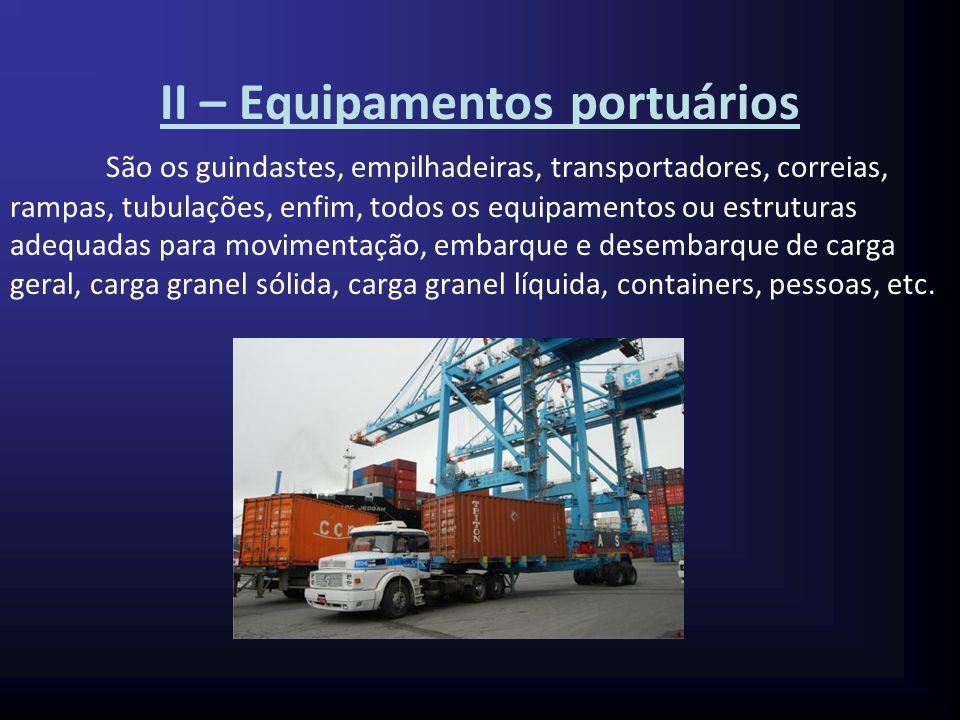 Investimento em equipamentos portuários aliados a infra- estrutura -> valorização da capacidade e eficiência das operações -> maximização dos serviços e a conseqüente redução de custos.