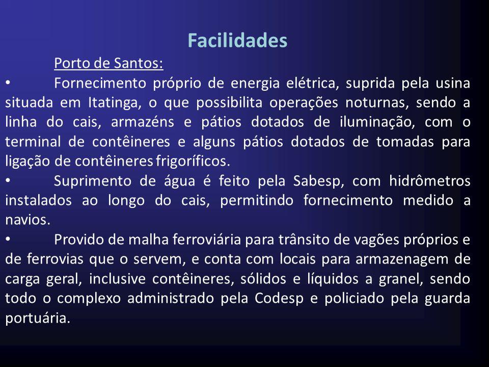 Facilidades Porto de Santos: Fornecimento próprio de energia elétrica, suprida pela usina situada em Itatinga, o que possibilita operações noturnas, s