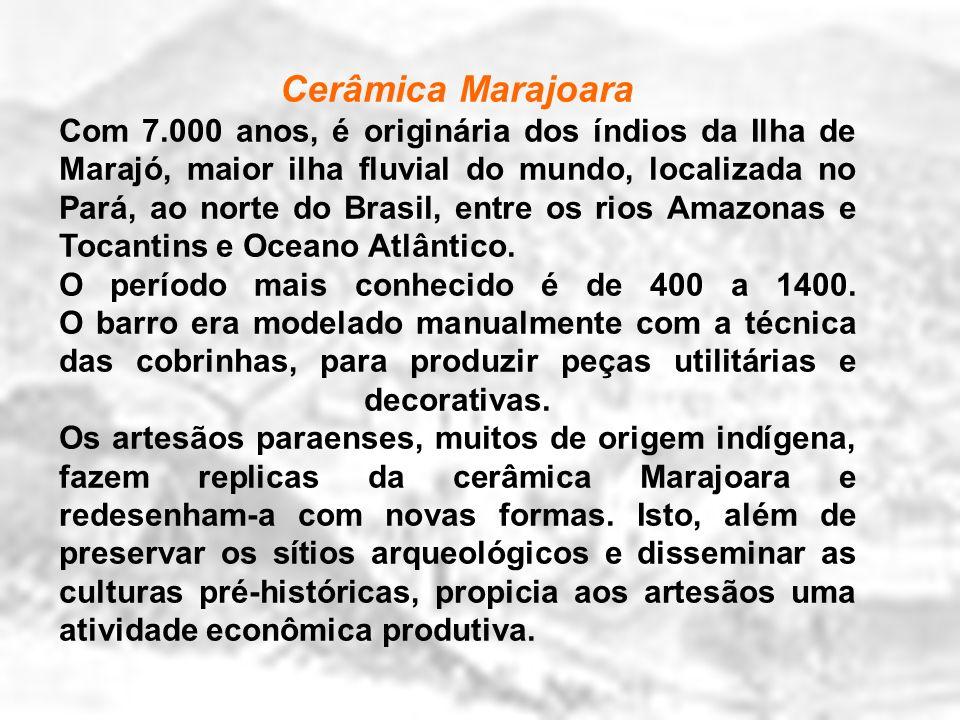 Cerâmica Marajoara Com 7.000 anos, é originária dos índios da Ilha de Marajó, maior ilha fluvial do mundo, localizada no Pará, ao norte do Brasil, ent