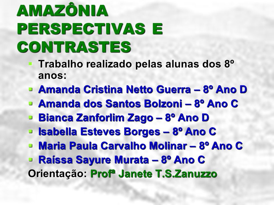 AMAZÔNIA PERSPECTIVAS E CONTRASTES Trabalho Trabalho realizado pelas alunas dos 8º anos: Amanda Amanda Cristina Netto Guerra – 8º Ano D dos Santos Bol