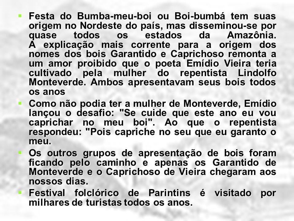 Festa do Bumba-meu-boi ou Boi-bumbá tem suas origem no Nordeste do país, mas disseminou-se por quase todos os estados da Amazônia. A explicação mais c