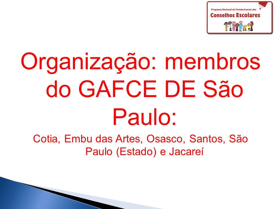 Organização: membros do GAFCE DE São Paulo: Cotia, Embu das Artes, Osasco, Santos, São Paulo (Estado) e Jacareí