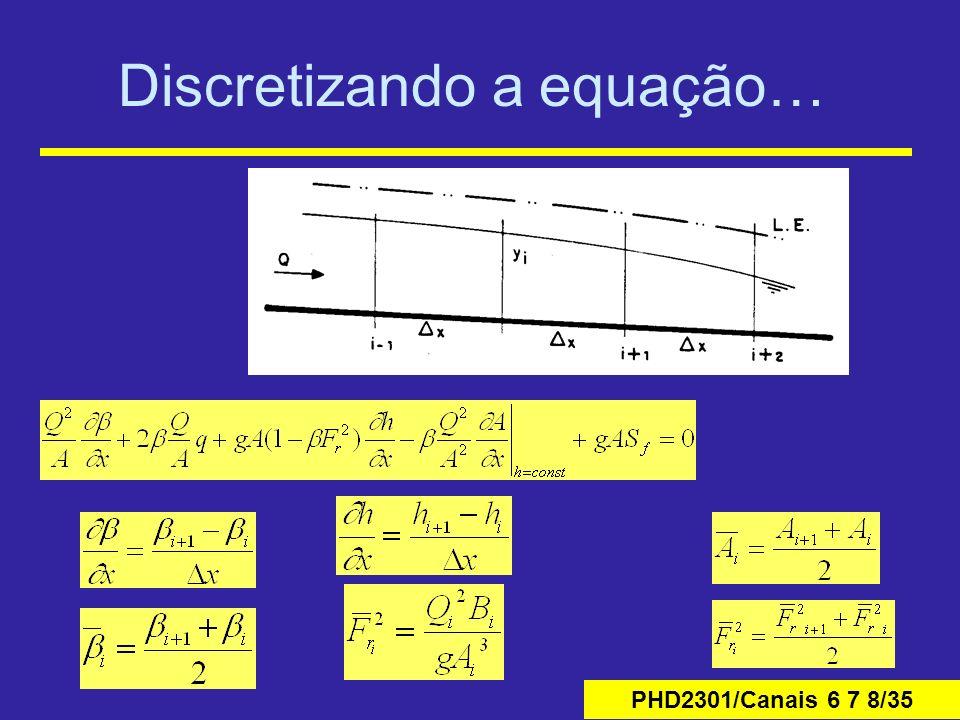 PHD2301/Canais 6 7 8/35 Discretizando a equação…
