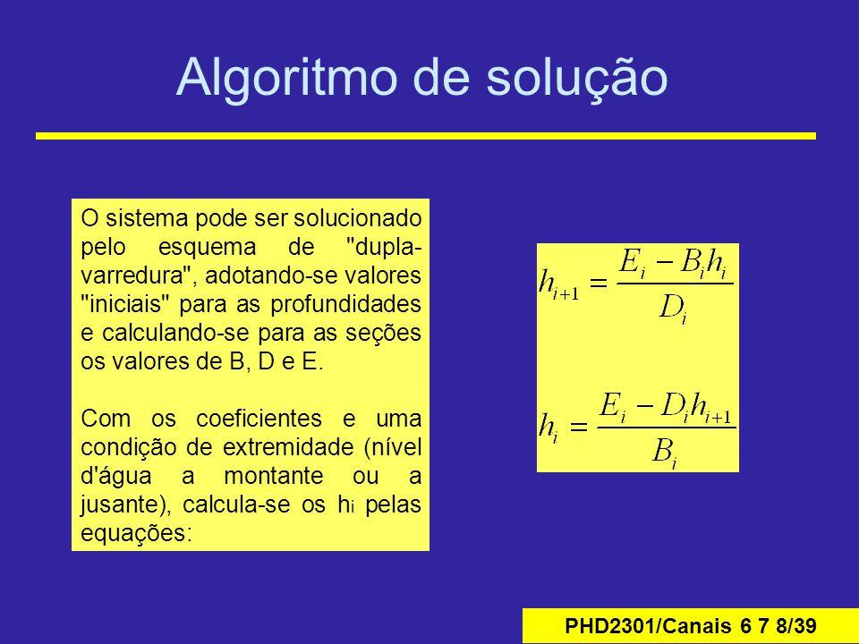 PHD2301/Canais 6 7 8/39 Algoritmo de solução O sistema pode ser solucionado pelo esquema de
