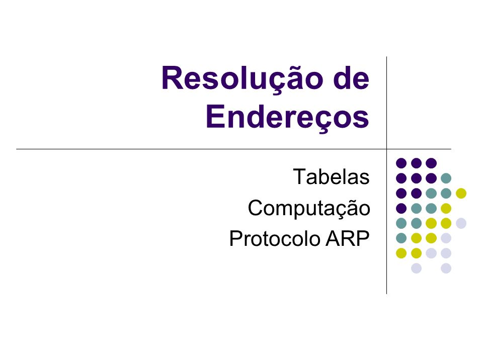 Introdução Um protocolo usa endereço virtual (endereço do protocolo) para entrega de pacotes Uma rede usa endereço de hardware para entrega de pacotes O endereço de protocolo precisa ser traduzido no endereço de hardware Resolução de endereços Protocolo ARP