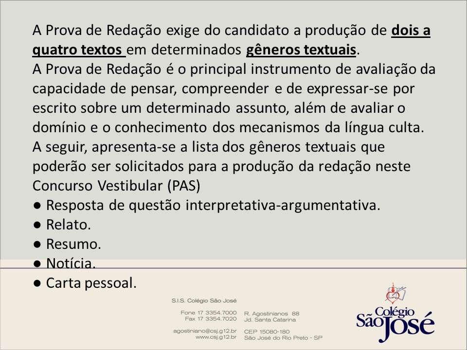 A Prova de Redação exige do candidato a produção de dois a quatro textos em determinados gêneros textuais.