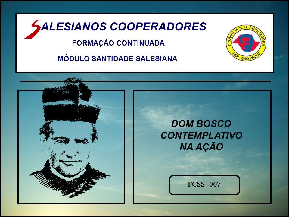 ALESIANOS COOPERADORES FORMAÇÃO CONTINUADA MÓDULO SANTIDADE SALESIANA DOM BOSCO CONTEMPLATIVO NA AÇÃO FCSS - 007