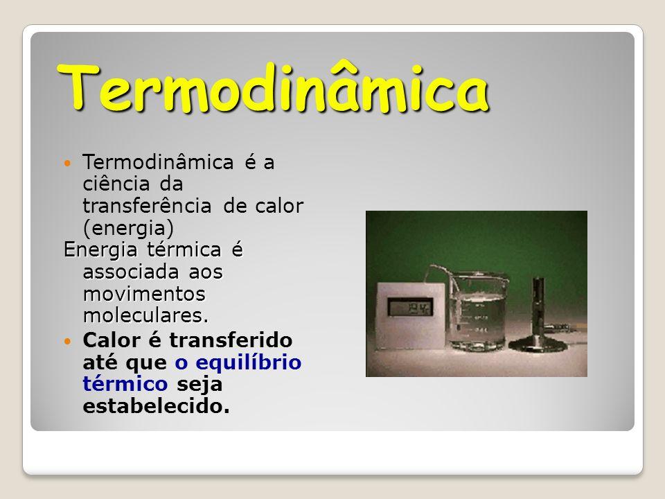 Energia Interna (E) Quanto mais alta a temperatura, maior a energia interna Quanto mais alta a temperatura, maior a energia interna Portanto, usamos v