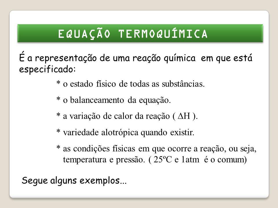 Quando envolve absorção de calor,denomina-se REAÇÃO ENDOTÉRMICA.