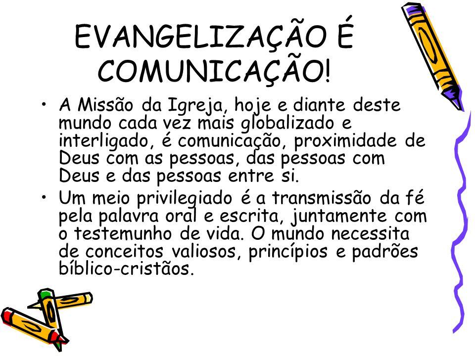 EVANGELIZAÇÃO É COMUNICAÇÃO.