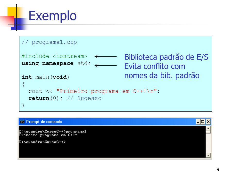8 Biblioteca padrão Conjunto de funções/operadores pré-definidos. Precisa incluir (#include) a biblioteca antes de usar. Matemática (math.h/cmath) sqr