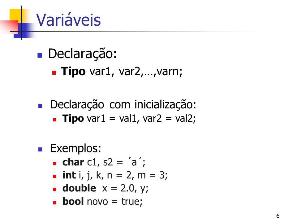 7 Operadores Aritméticos Relacionais Lógicos Atribuição: =, +=, -= Incremento: ++ Decremento: -- Tamanho: sizeof(tipo) Bit-a-bit Outros