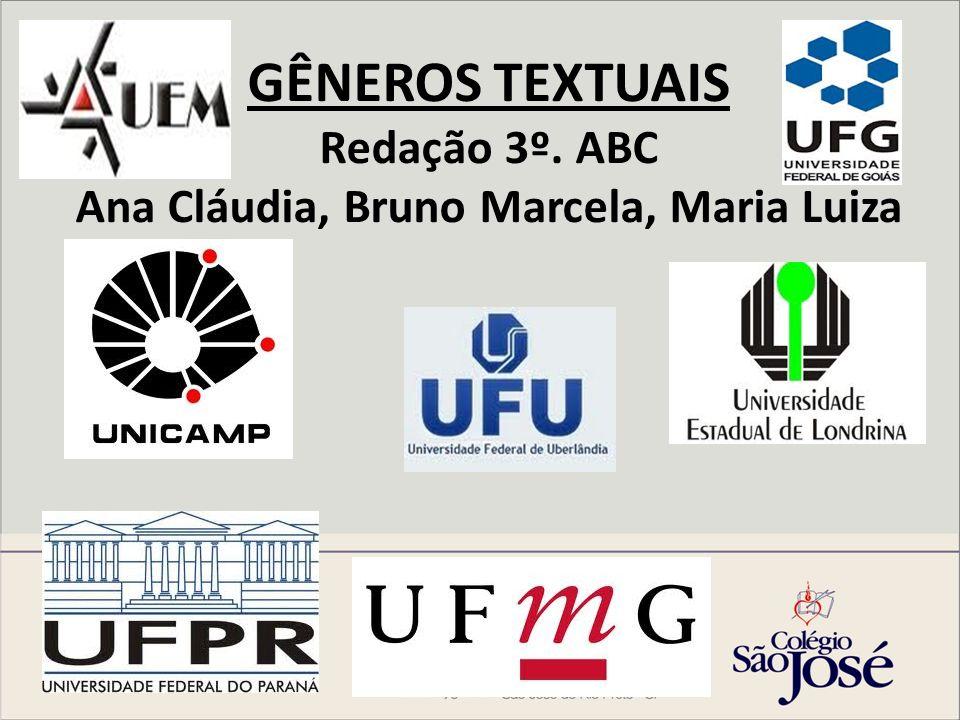 GÊNEROS TEXTUAIS Redação 3º. ABC Ana Cláudia, Bruno Marcela, Maria Luiza